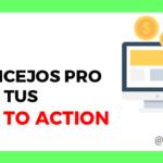 7 Consejos profesionales para mejorar los call to action de tu sitio web